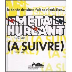 La Bande Dessinée fait sa révolution: Métal Hurlant: 1975-1987, (A SUIVRE): 1978-1997.