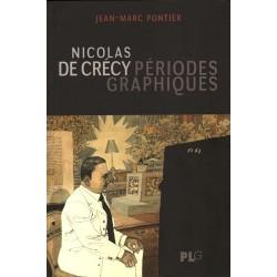 Pontier Jean-Marc: Nicolas de Crécy, Périodes Graphiques.