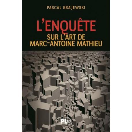 Krajewski Pascal: L'enquête sur l'art de Marc-Antoine Mathieu.