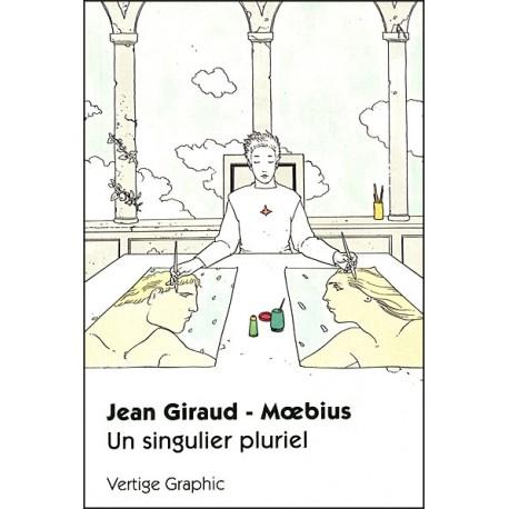 Jean Giraud-Moebius: Un Singulier Pluriel.