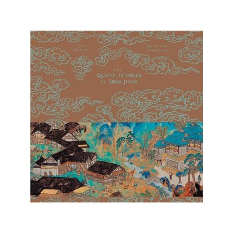 Chauvel Alex & Trouillard Guillaume: Les Quatre Détours de Song Jiang.
