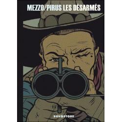 Mezzo & Pirus: Les Désarmés.